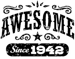 Awesome Since 1942 t-shirts