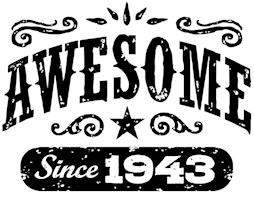 Awesome Since 1943 t-shirts