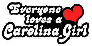 Everyone Loves A Carolina Girl t-shirts