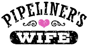 Pipeliner's Wife t-shirts