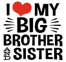 I Love My Big Brother and Sister