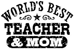 World's Best Teacher and Mom t-shirts