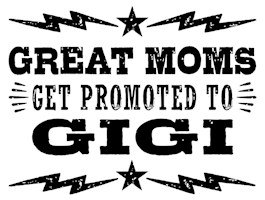 Great Moms Get Promoted To Gigi t-shirts