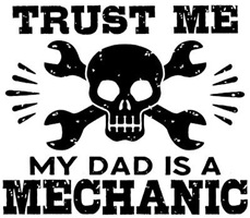 Trust Me My Dad Is A Mechanic t-shirts