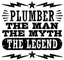 Plumber The Man The myth The Legend
