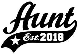 Aunt Est. 2018 t-shirts