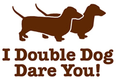 I Double dog Dare You, Dachshund t-shirt