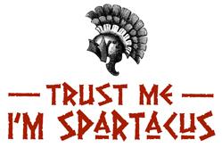Trust Me I'm Spartacus t-shirts