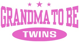 Grandma To Be Twins