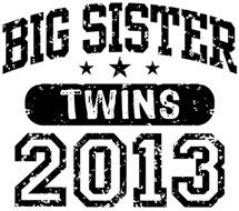Big Sister Twins 2013 t-shirt
