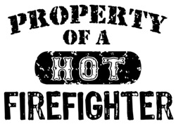 Property of a Hot Firefighter t-shirts