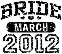 Bride March 2012 t-shirts