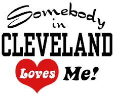 Somebody in Cleveland Loves Me t-shirts