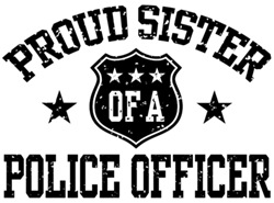 Proud Sister of a Police Officer t-shirts