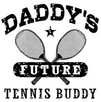 Daddy's Future Tennis Buddy t-shirt