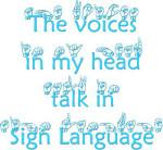 The Voices in My Head Speak in Sign Language