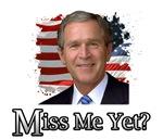 George Bush - Miss Me yet?