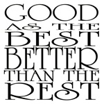 Good as the Best Better than the Rest