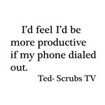 Ted Scrubs Quote