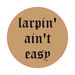 larpin' ain't easy