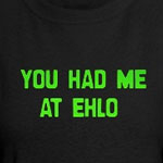 You Had Me At EHLO