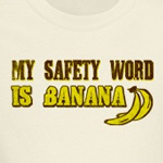 My Safety Word Is Banana