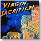 Virgin Sacrifice!