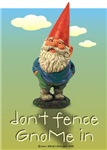 Don't Fence GnoMe In