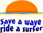 Save A Wave Ride A Surfer: