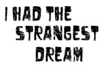 Strangest Dream 2