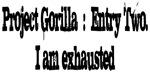 Project gorilla 1