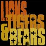 Liond Tigers & Bears