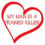 My Man is a Trained Killer