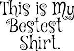 My Bestest Shirt