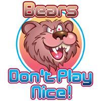 Bears Don't Play Nice!