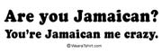 Are you Jamaican?