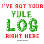 I've got your Yule Log
