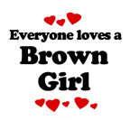 Everyone loves a Brown girl