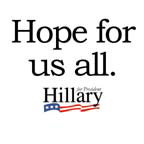 Hope for us all: Hillary 2008