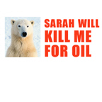 SARAH WILL KILL ME FOR OIL