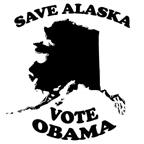 SAVE ALASKA. VOTE OBAMA.