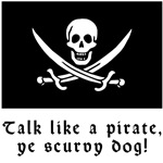 Talk Like a Pirate, Ye Scurvy Dog