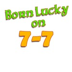 Born Lucky on 7-7 (July 7)