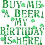 Buy Me a Beer My Birthday is Here Irish