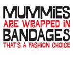 Mummies are wrapped in bandages