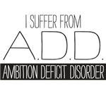 Ambition Deficit Disorder