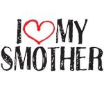 For you and your smother (multiple designs)