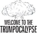 Welcome to the Trumpocalypse