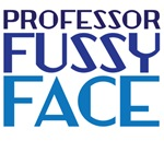 Professor Fussy Face