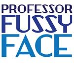 Professor Fussy Face